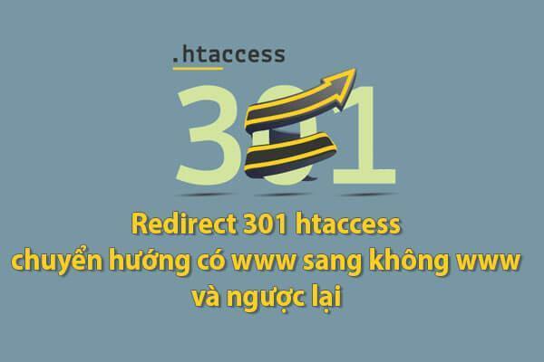 redirect 301 htaccess chuyen huong tu co www sang khong www va nguoc lai