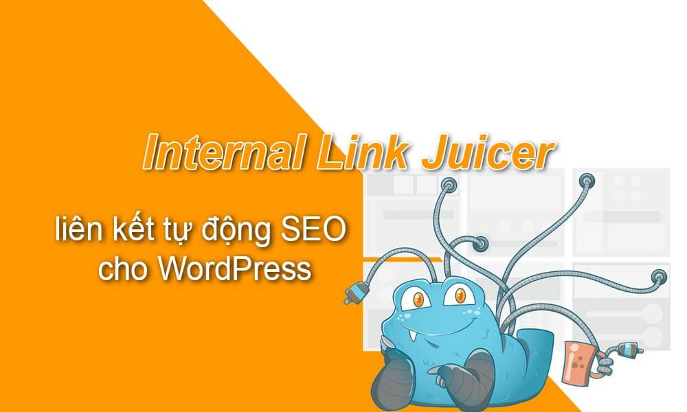 Internal Link Juicer: liên kết tự động SEO cho WordPress